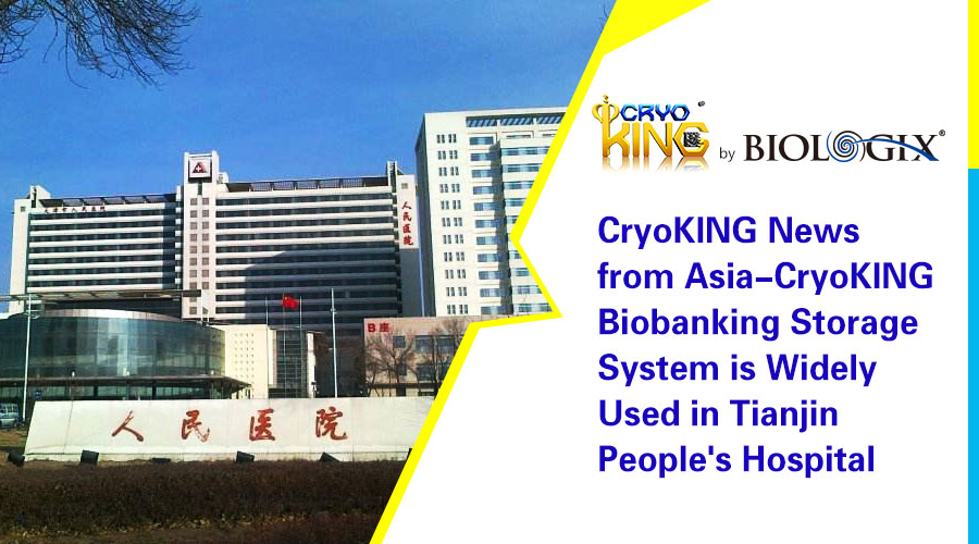 CryoKING News from Asia-CryoKING is Widely Used in Tianjin People's Hospital